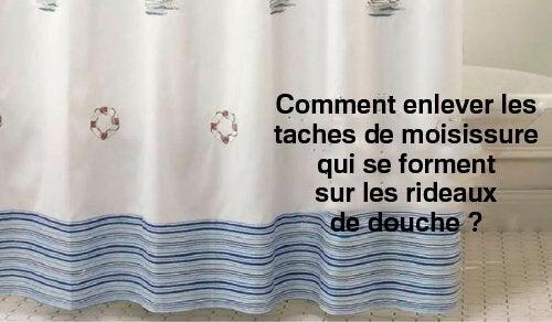 Comment enlever les taches de moisissure qui se forment sur les rideaux de douche ?