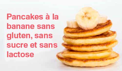 Pancakes à la banane sans gluten, sans sucre et sans lactose