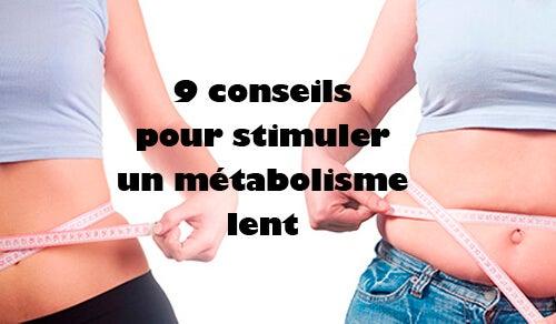 9 conseils pour stimuler un métabolisme lent