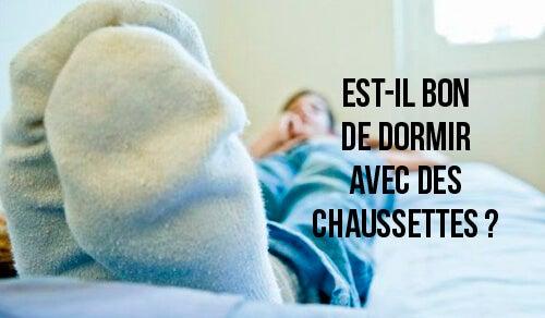 Est-il bon de dormir avec des chaussettes ?