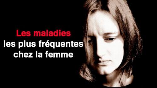 Découvrez les symptômes des 5 maladies les plus fréquentes chez la femme
